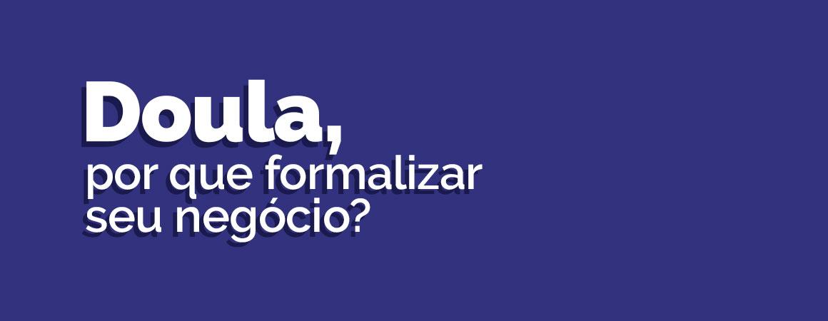 unimaterna-blog-doula-por-que-formalizar-seu-negocio